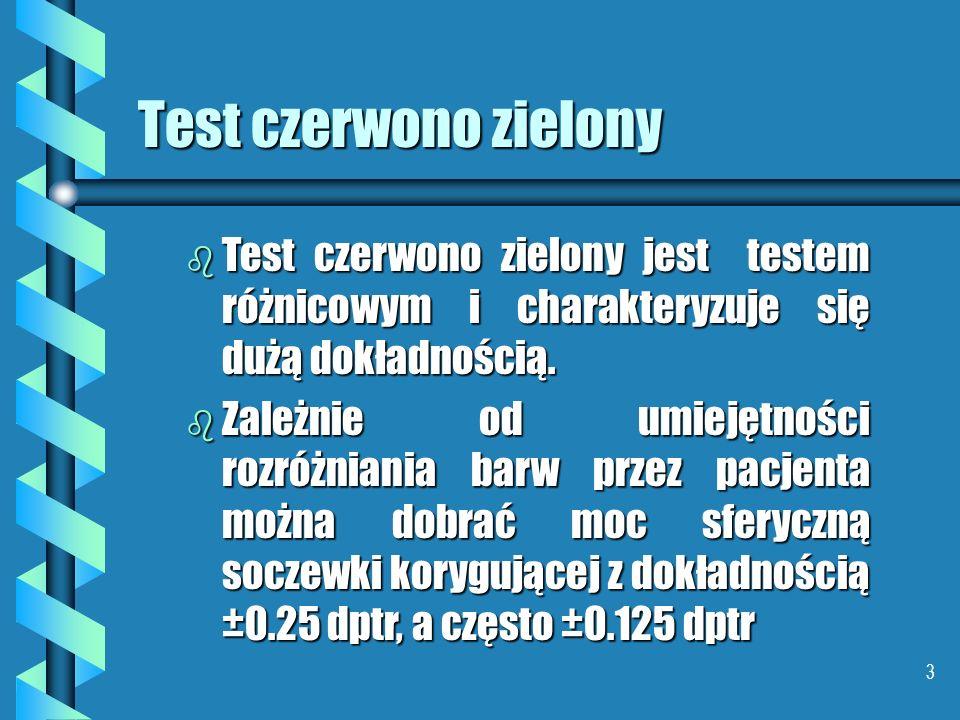 Test czerwono zielony Test czerwono zielony jest testem różnicowym i charakteryzuje się dużą dokładnością.
