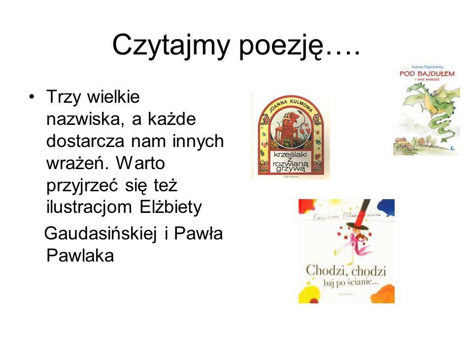 Czytajmy poezję…. Trzy wielkie nazwiska, a każde dostarcza nam innych wrażeń. Warto przyjrzeć się też ilustracjom Elżbiety.