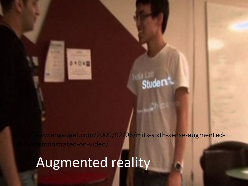 http://www.engadget.com/2009/02/06/mits-sixth-sense-augmented- reality-demonstrated-on-video/