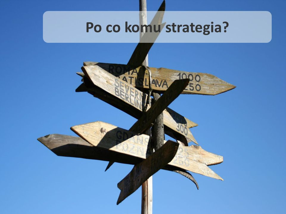 Po co komu strategia 13