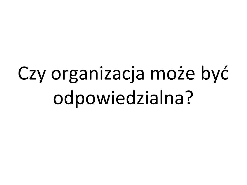 Czy organizacja może być odpowiedzialna