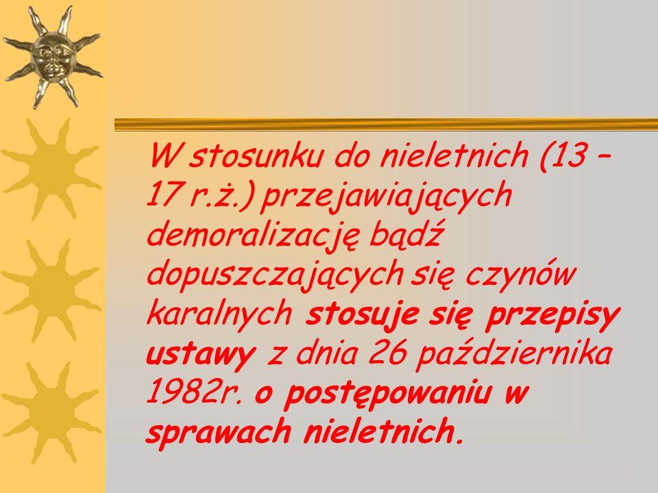 W stosunku do nieletnich (13 – 17 r. ż