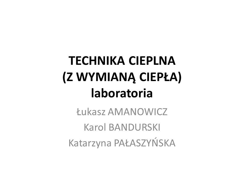 TECHNIKA CIEPLNA (Z WYMIANĄ CIEPŁA) laboratoria