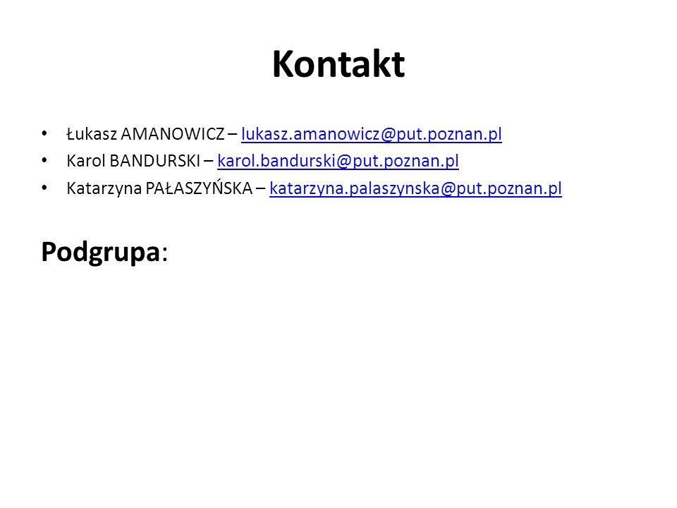 Kontakt Podgrupa: Łukasz AMANOWICZ – lukasz.amanowicz@put.poznan.pl