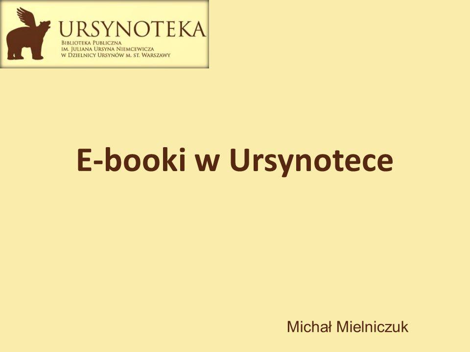 E-booki w Ursynotece Michał Mielniczuk 1