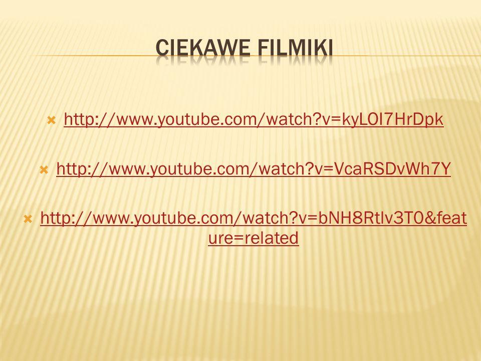 Ciekawe filmiki http://www.youtube.com/watch v=kyLOI7HrDpk