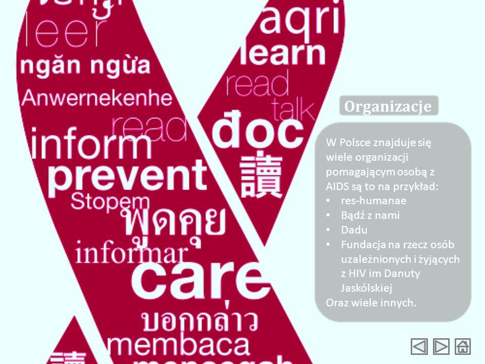 Organizacje W Polsce znajduje się wiele organizacji pomagającym osobą z AIDS są to na przykład: res-humanae.