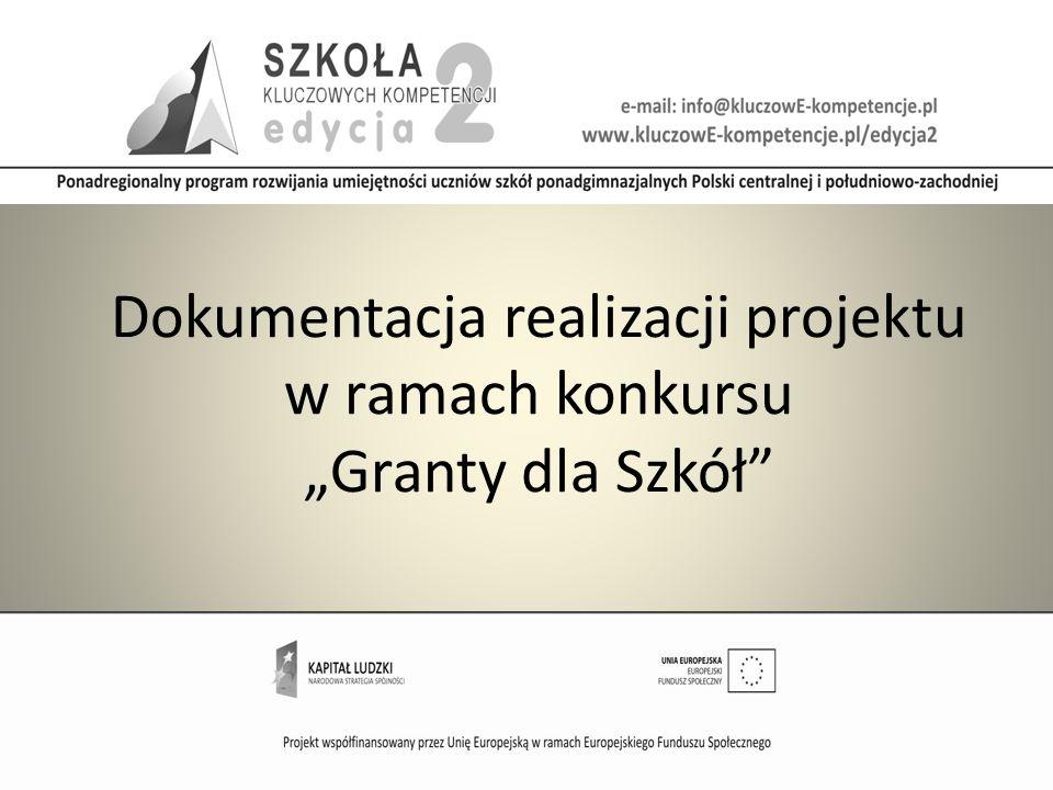 """Dokumentacja realizacji projektu w ramach konkursu """"Granty dla Szkół"""