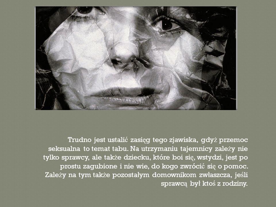 Trudno jest ustalić zasięg tego zjawiska, gdyż przemoc seksualna to temat tabu.