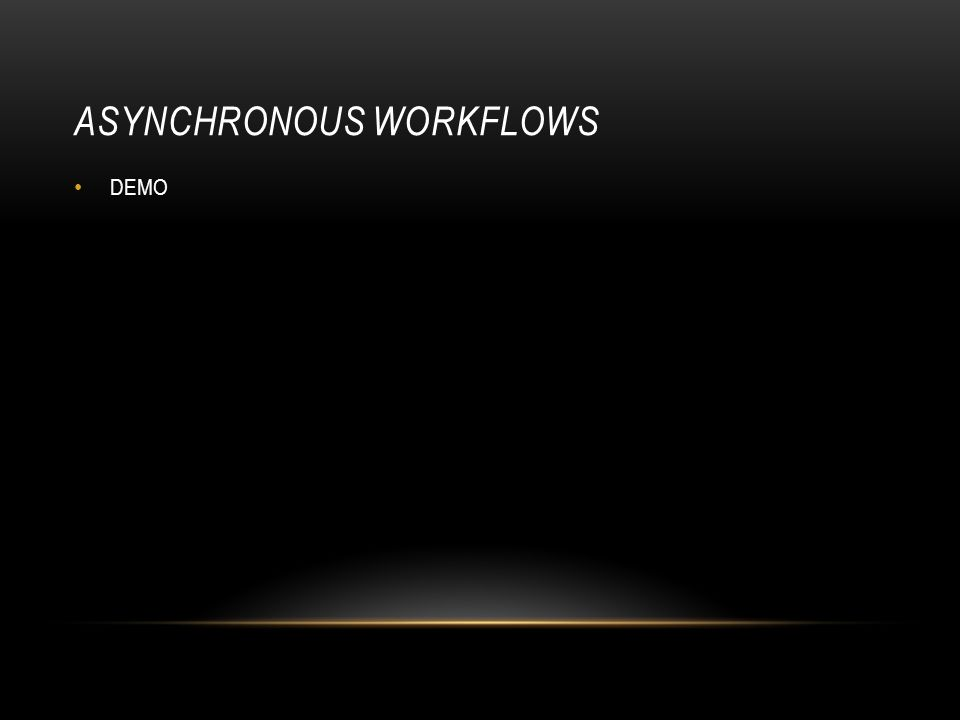 Asynchronous Workflows
