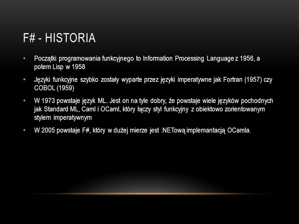F# - Historia Początki programowania funkcyjnego to Information Processing Language z 1956, a potem Lisp w 1958.