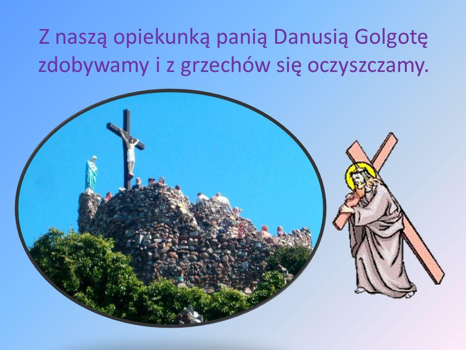 Z naszą opiekunką panią Danusią Golgotę zdobywamy i z grzechów się oczyszczamy.