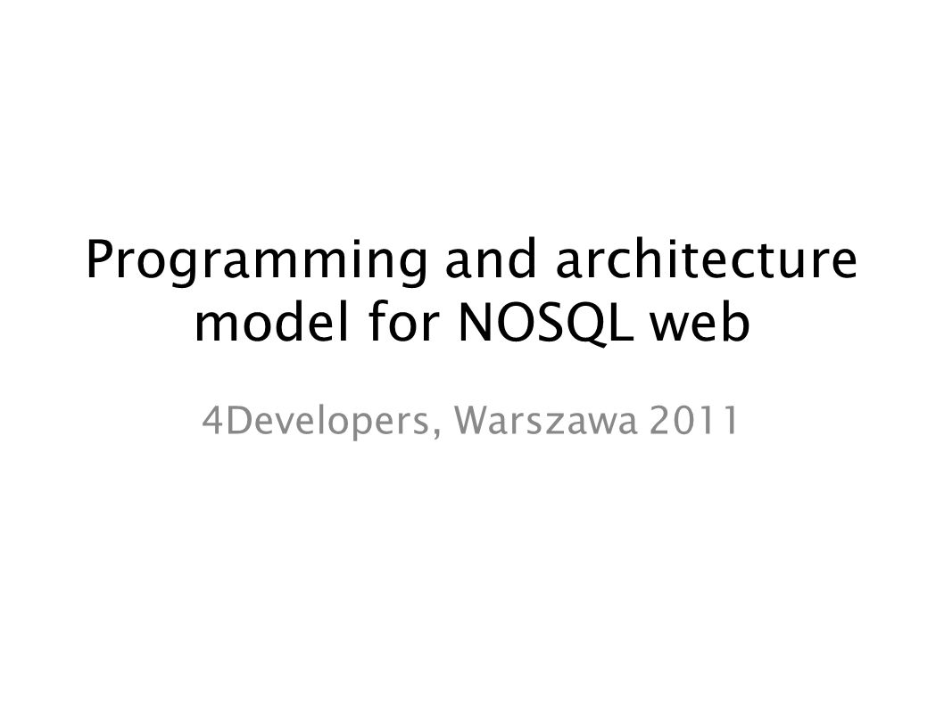 Programming and architecture model for NOSQL web