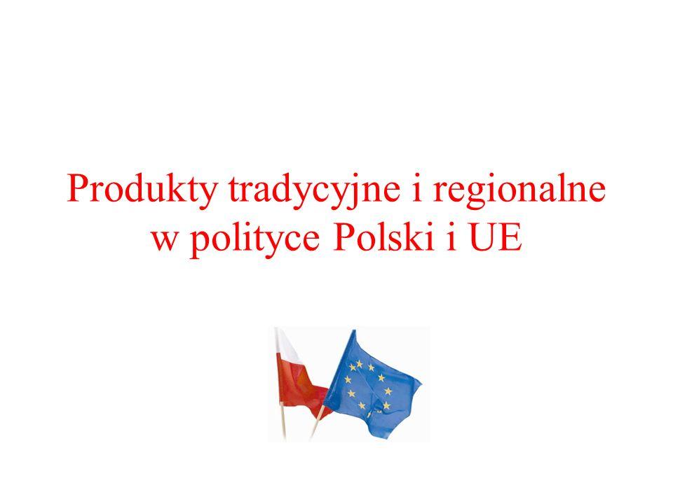 Produkty tradycyjne i regionalne w polityce Polski i UE