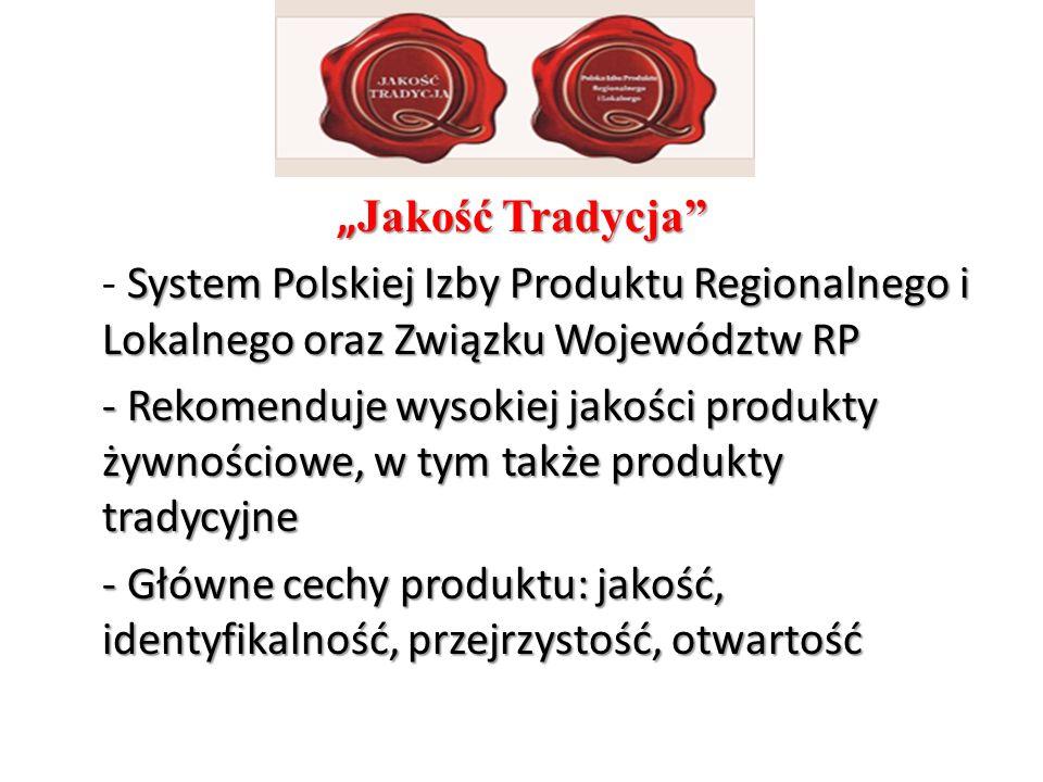 """""""Jakość Tradycja - System Polskiej Izby Produktu Regionalnego i Lokalnego oraz Związku Województw RP."""