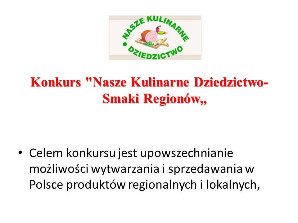 """Konkurs Nasze Kulinarne Dziedzictwo-Smaki Regionów"""""""