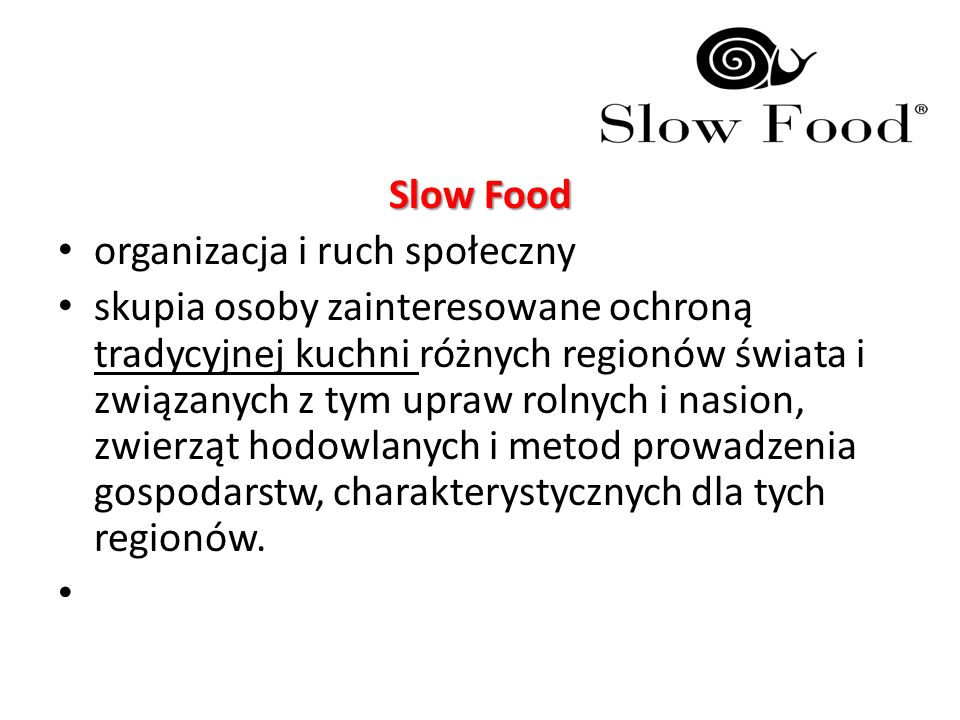 Slow Food organizacja i ruch społeczny.