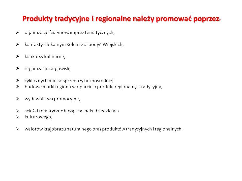 Produkty tradycyjne i regionalne należy promować poprzez: