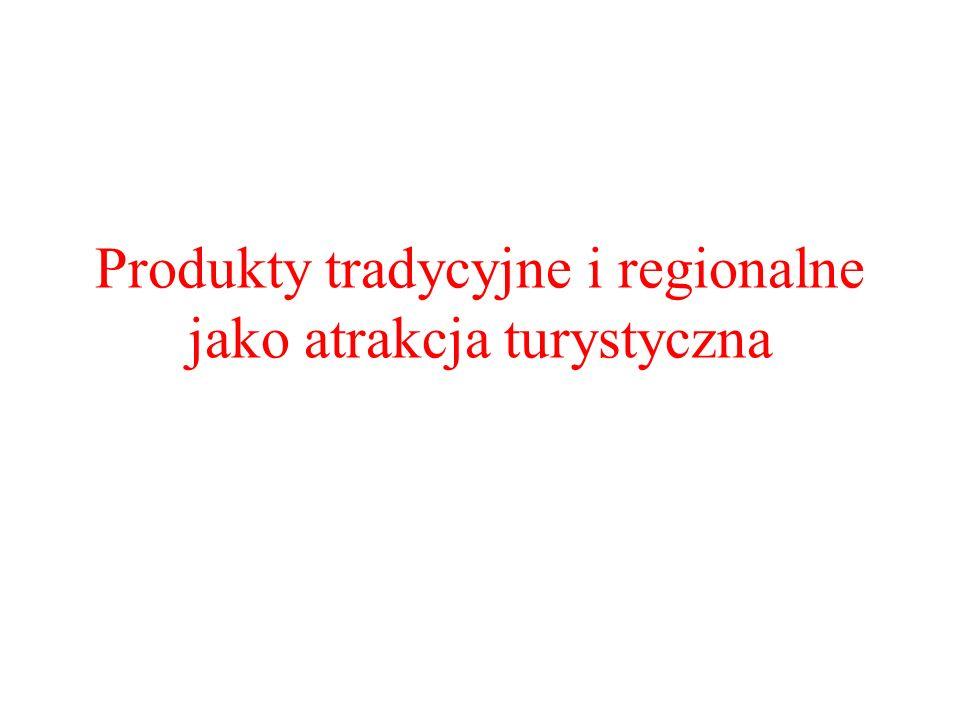 Produkty tradycyjne i regionalne jako atrakcja turystyczna