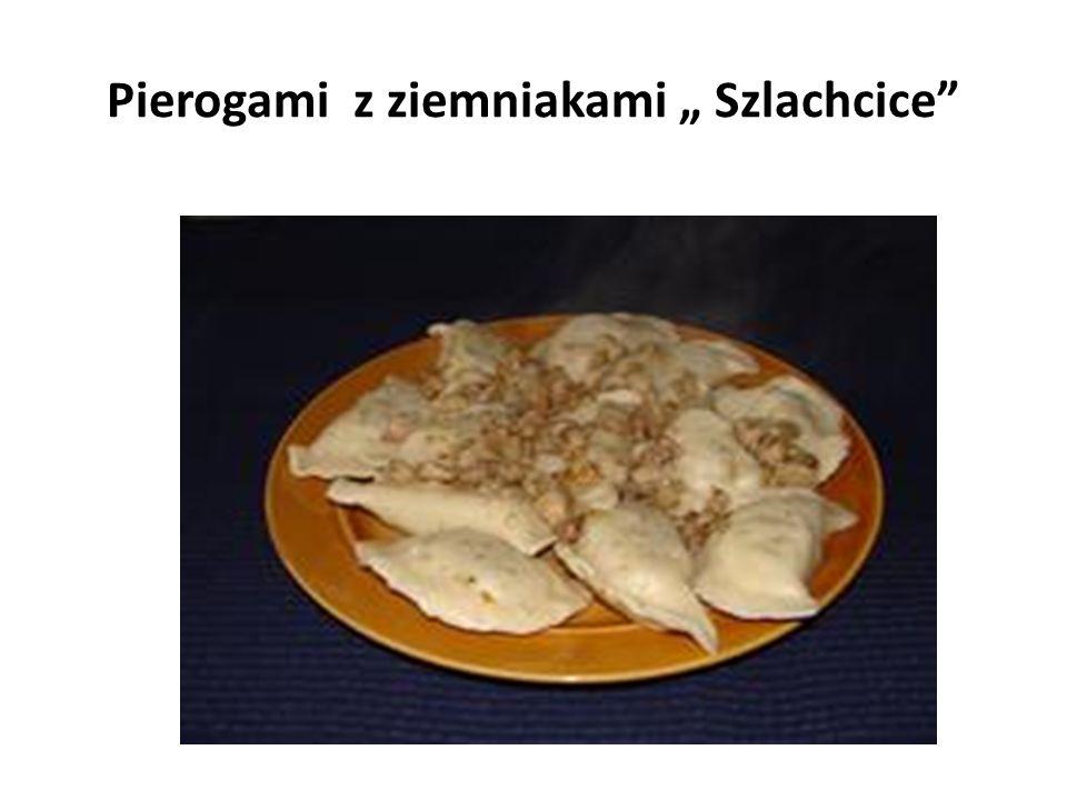 """Pierogami z ziemniakami """" Szlachcice"""