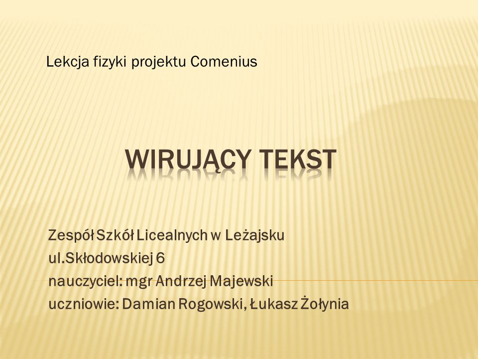 Wirujący tekst Lekcja fizyki projektu Comenius ul.Skłodowskiej 6