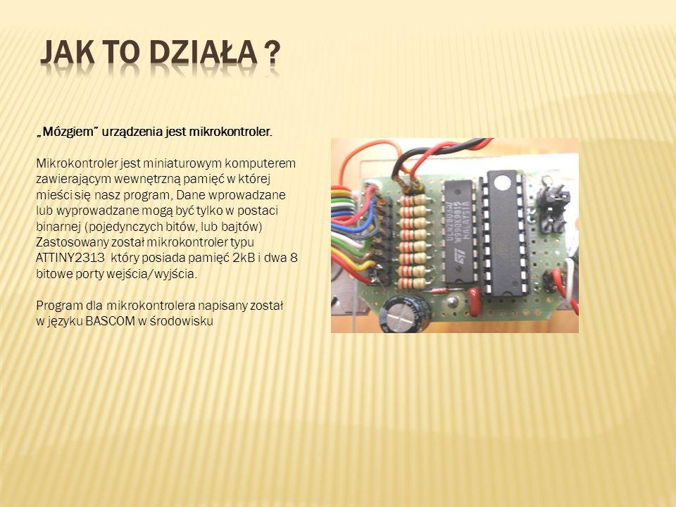 """Jak to działa """"Mózgiem urządzenia jest mikrokontroler."""