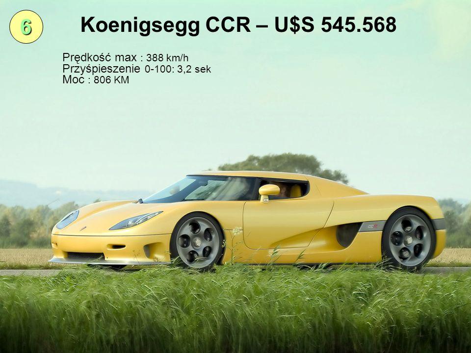 Koenigsegg CCR – U$S 545.568 6 Prędkość max : 388 km/h