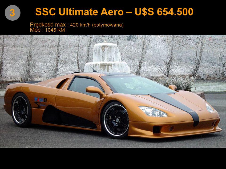 SSC Ultimate Aero – U$S 654.500 3 Prędkość max : 420 km/h (estymowana)