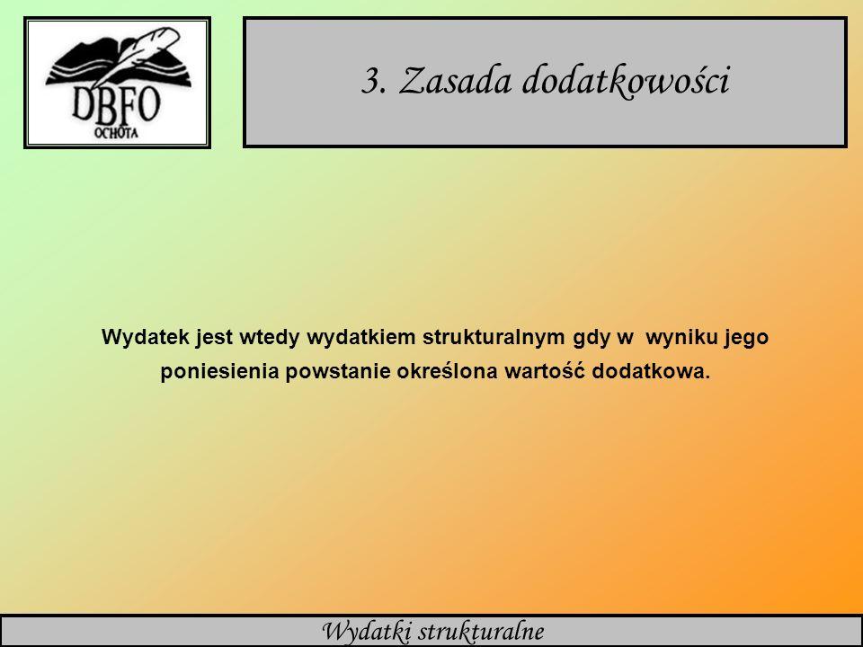 3. Zasada dodatkowości Wydatki strukturalne