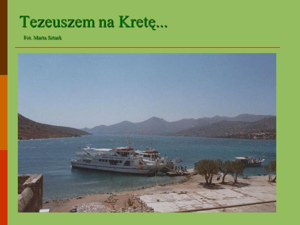 Tezeuszem na Kretę... Fot. Marta Sztark