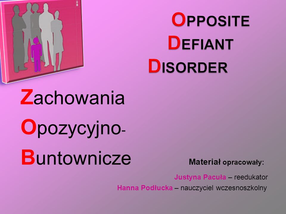 OPPOSITE DEFIANT DISORDER