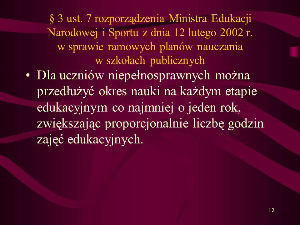 § 3 ust. 7 rozporządzenia Ministra Edukacji Narodowej i Sportu z dnia 12 lutego 2002 r. w sprawie ramowych planów nauczania w szkołach publicznych