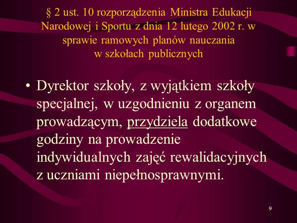 § 2 ust. 10 rozporządzenia Ministra Edukacji Narodowej i Sportu z dnia 12 lutego 2002 r. w sprawie ramowych planów nauczania w szkołach publicznych