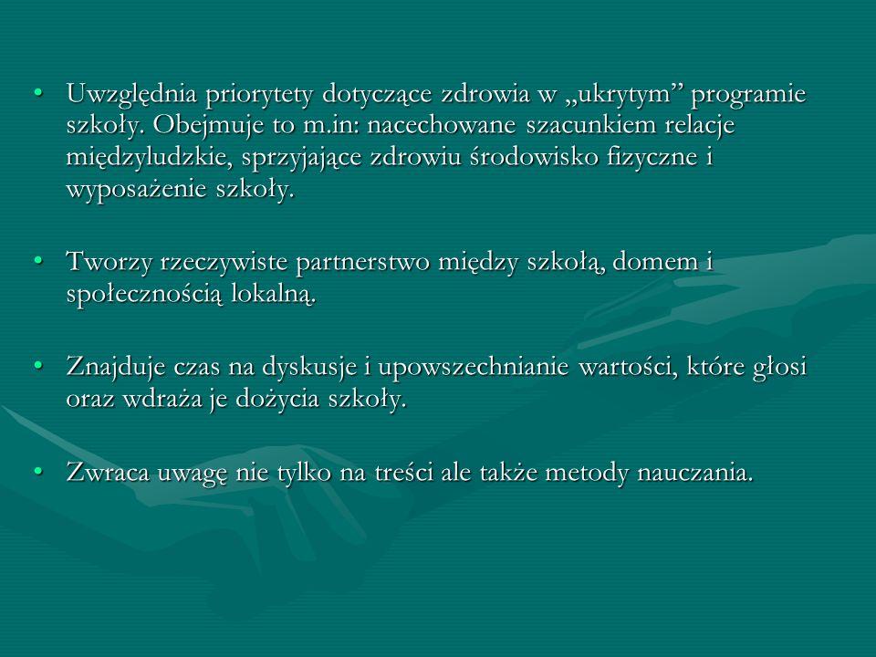 """Uwzględnia priorytety dotyczące zdrowia w """"ukrytym programie szkoły"""
