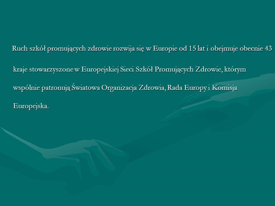Ruch szkół promujących zdrowie rozwija się w Europie od 15 lat i obejmuje obecnie 43 kraje stowarzyszone w Europejskiej Sieci Szkół Promujących Zdrowie, którym wspólnie patronują Światowa Organizacja Zdrowia, Rada Europy i Komisja Europejska.