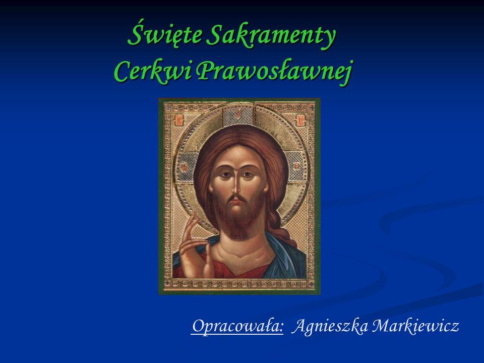 Święte Sakramenty Cerkwi Prawosławnej