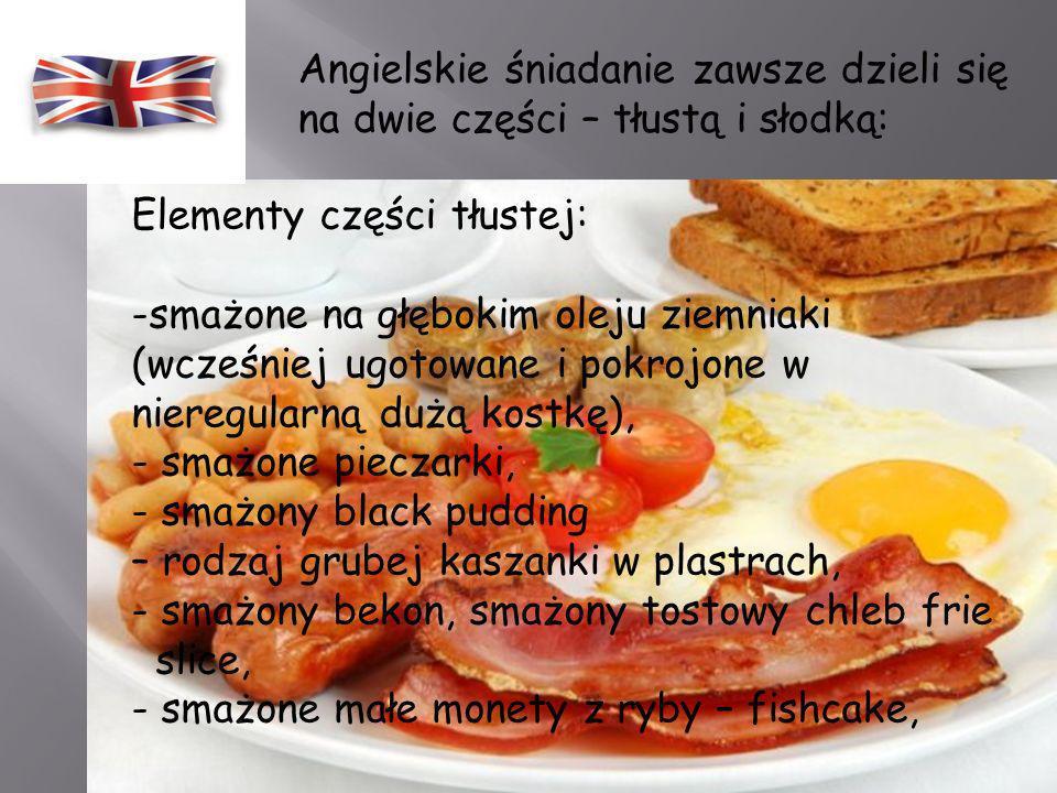 Angielskie śniadanie zawsze dzieli się na dwie części – tłustą i słodką: