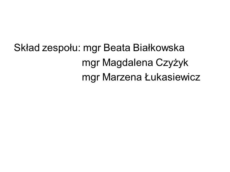 Skład zespołu: mgr Beata Białkowska