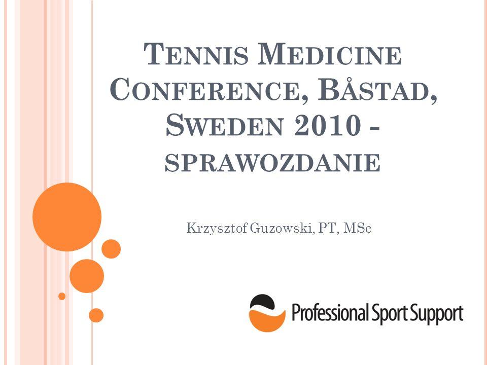 Tennis Medicine Conference, Båstad, Sweden 2010 - sprawozdanie