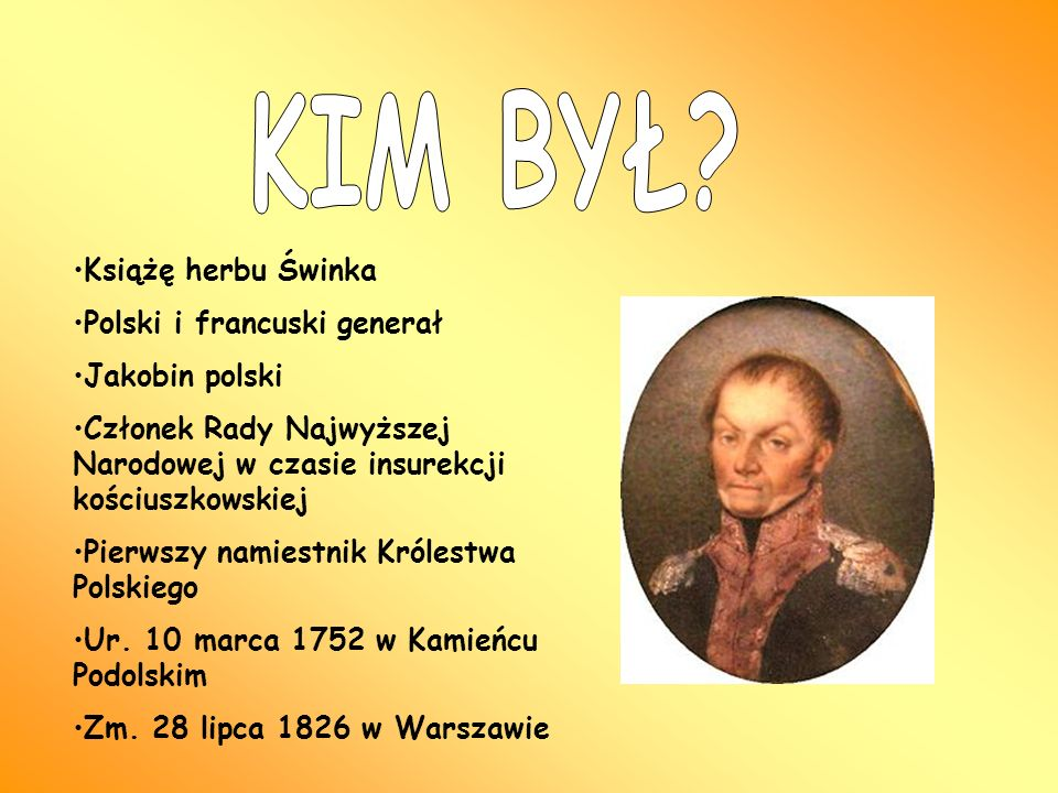 KIM BYŁ Książę herbu Świnka Polski i francuski generał Jakobin polski
