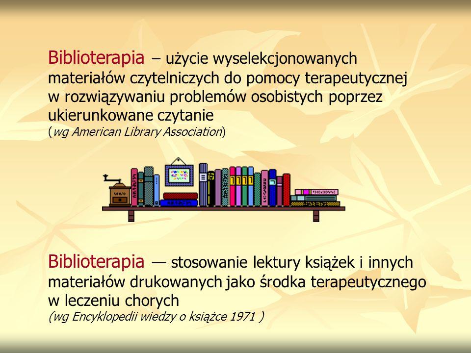 Biblioterapia – użycie wyselekcjonowanych materiałów czytelniczych do pomocy terapeutycznej w rozwiązywaniu problemów osobistych poprzez ukierunkowane czytanie
