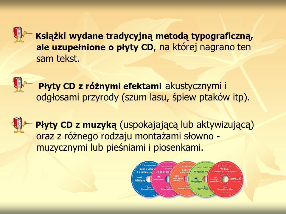 Książki wydane tradycyjną metodą typograficzną, ale uzupełnione o płyty CD, na której nagrano ten sam tekst.