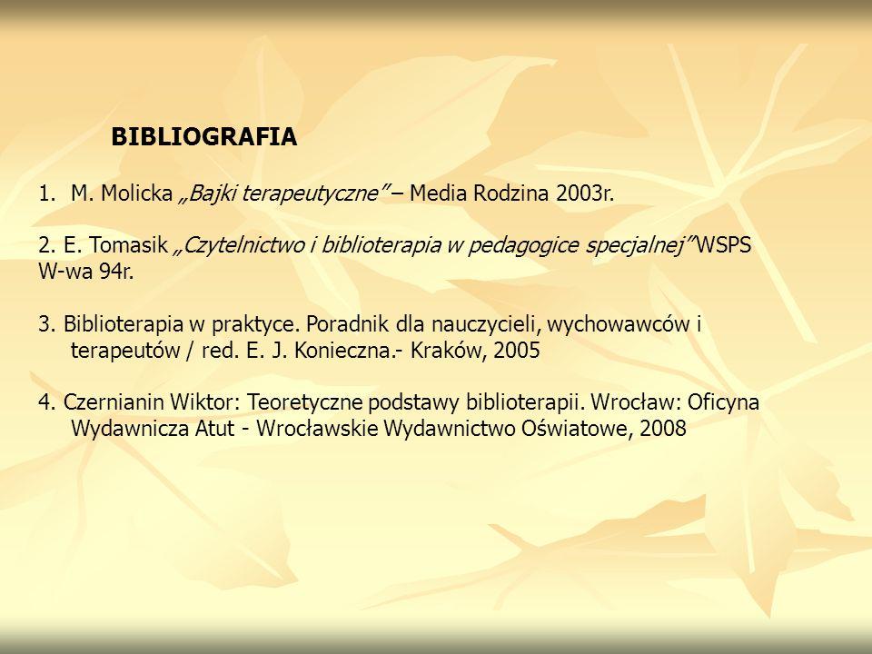 """BIBLIOGRAFIA M. Molicka """"Bajki terapeutyczne – Media Rodzina 2003r."""