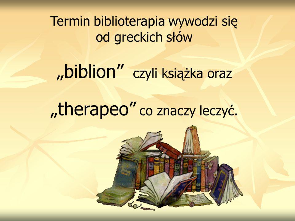 """""""biblion czyli książka oraz """"therapeo co znaczy leczyć."""