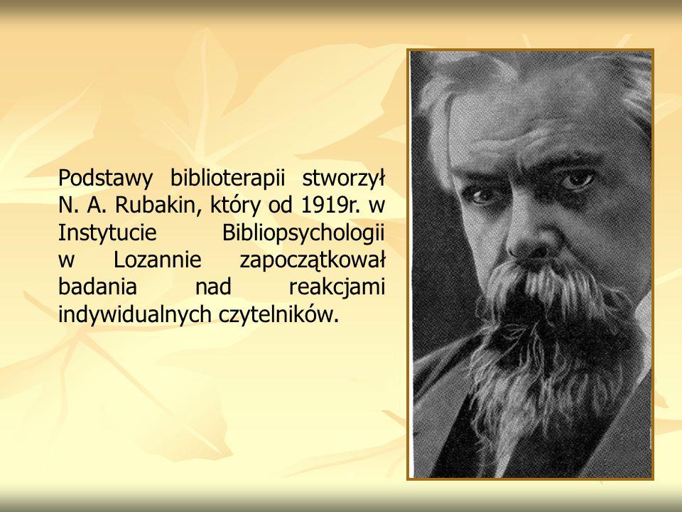 Podstawy biblioterapii stworzył N. A. Rubakin, który od 1919r