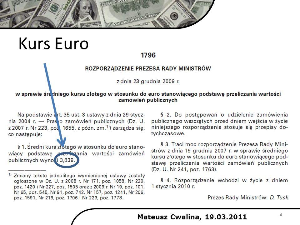 Kurs Euro Mateusz Cwalina, 19.03.2011