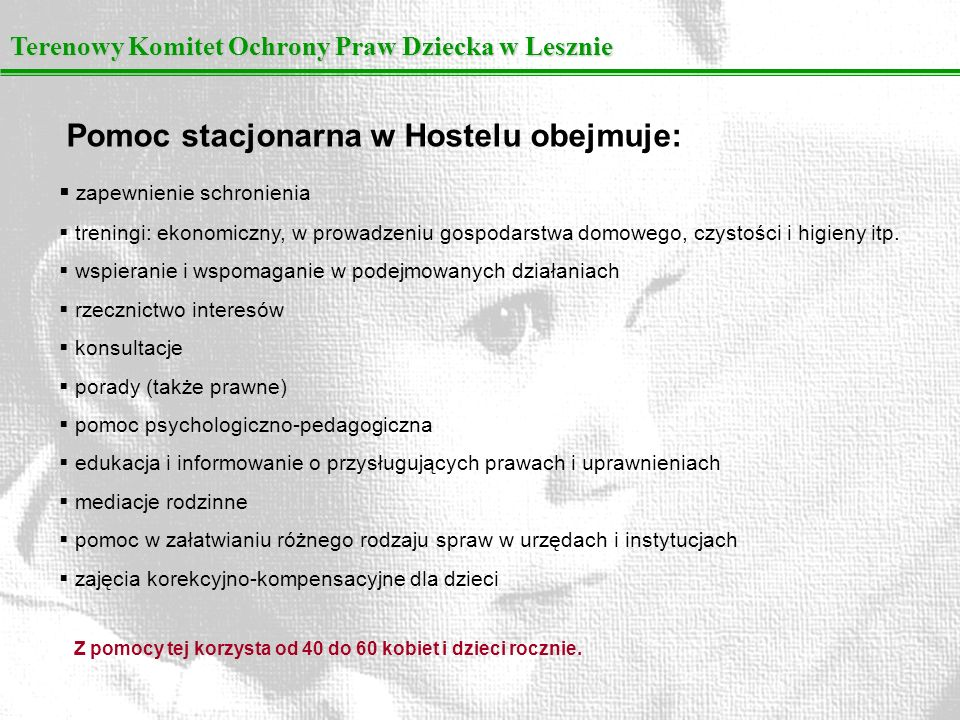 Pomoc stacjonarna w Hostelu obejmuje: