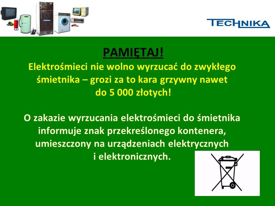 PAMIĘTAJ! Elektrośmieci nie wolno wyrzucać do zwykłego śmietnika – grozi za to kara grzywny nawet do 5 000 złotych!