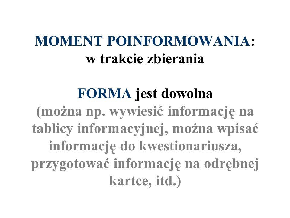 MOMENT POINFORMOWANIA: w trakcie zbierania FORMA jest dowolna (można np.