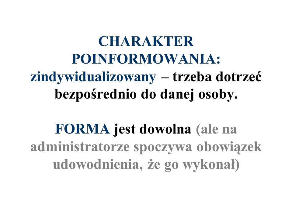 CHARAKTER POINFORMOWANIA: zindywidualizowany – trzeba dotrzeć bezpośrednio do danej osoby.
